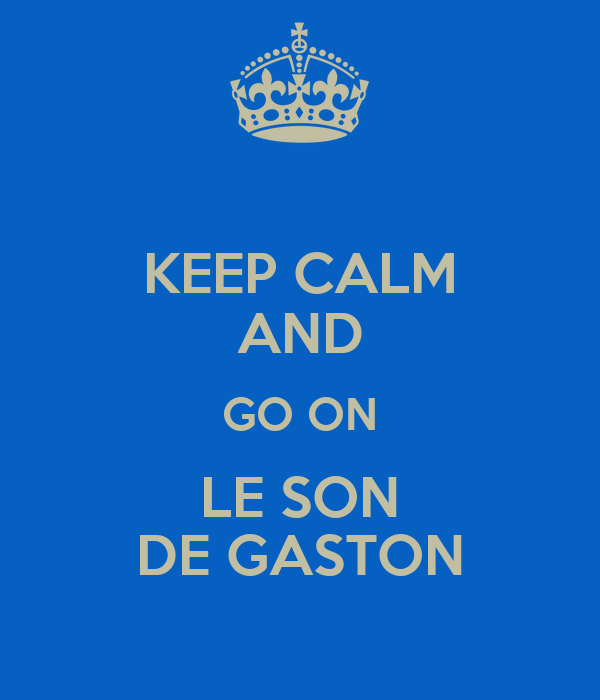 Mission impossible  Keep-calm-and-go-on-le-son-de-gaston-1